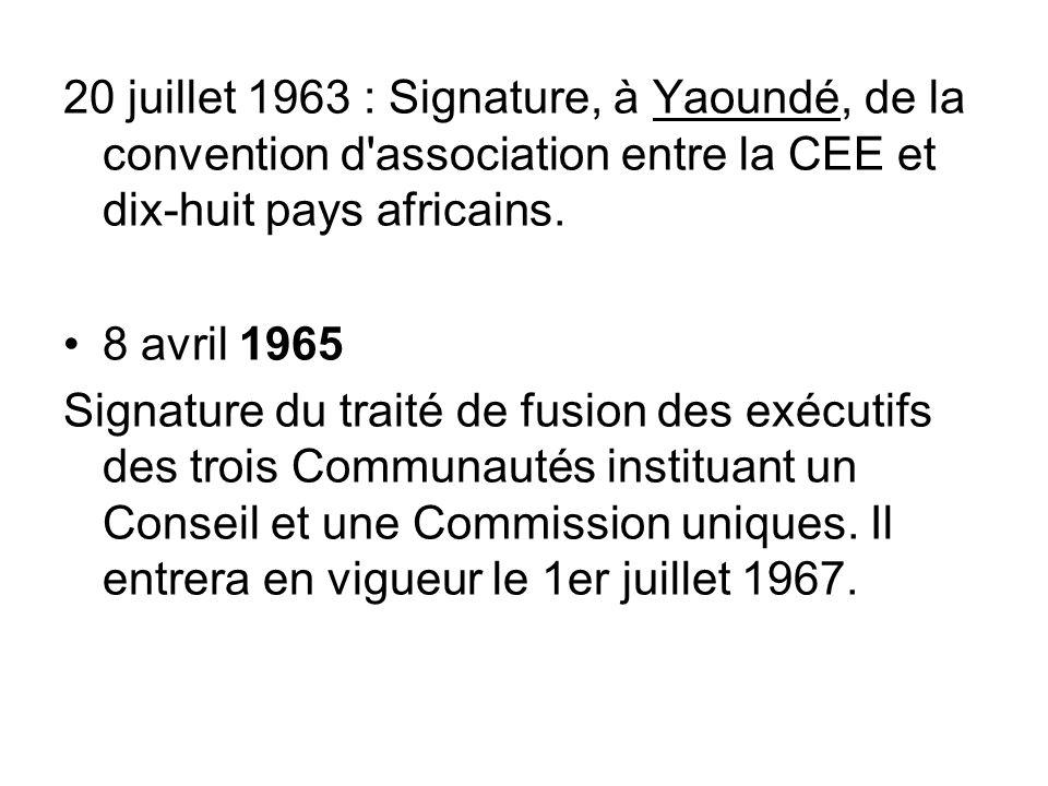 20 juillet 1963 : Signature, à Yaoundé, de la convention d association entre la CEE et dix-huit pays africains.