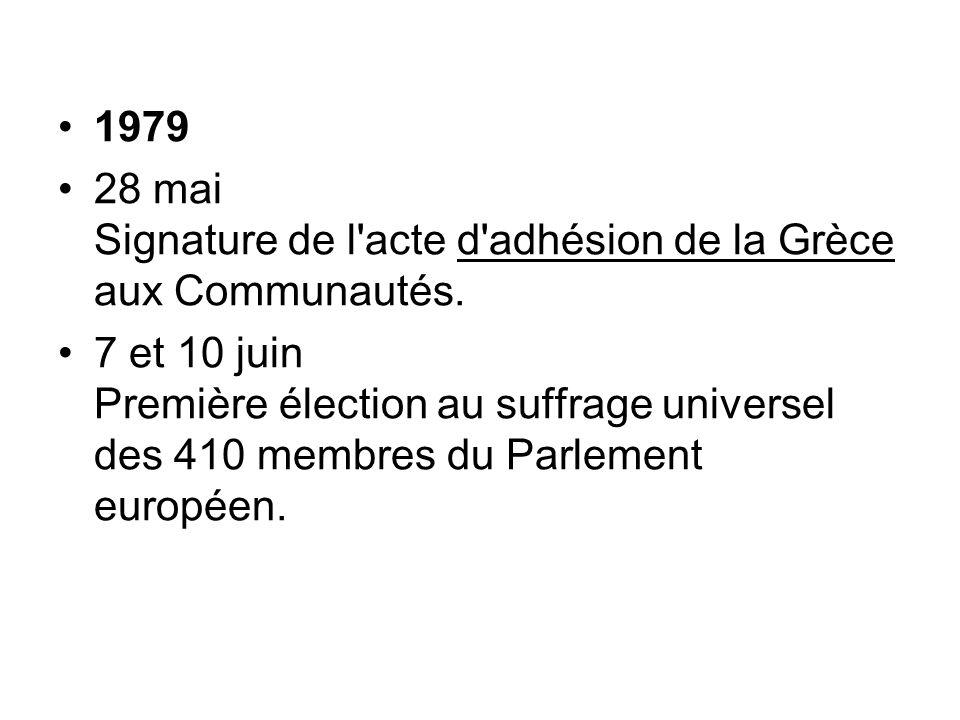 1979 28 mai Signature de l acte d adhésion de la Grèce aux Communautés.