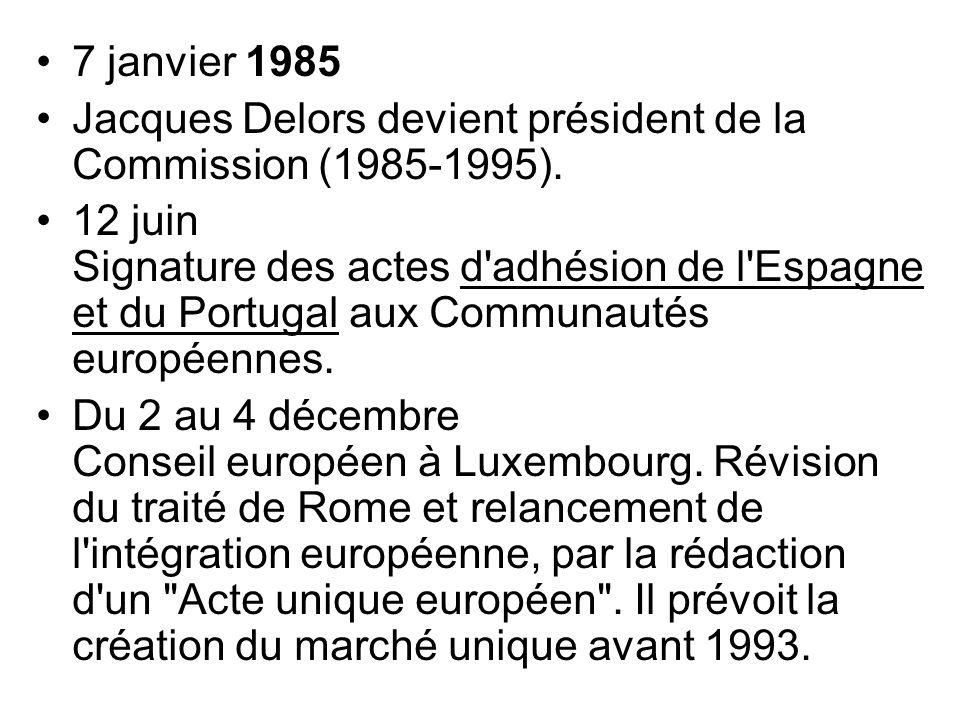7 janvier 1985 Jacques Delors devient président de la Commission (1985-1995).