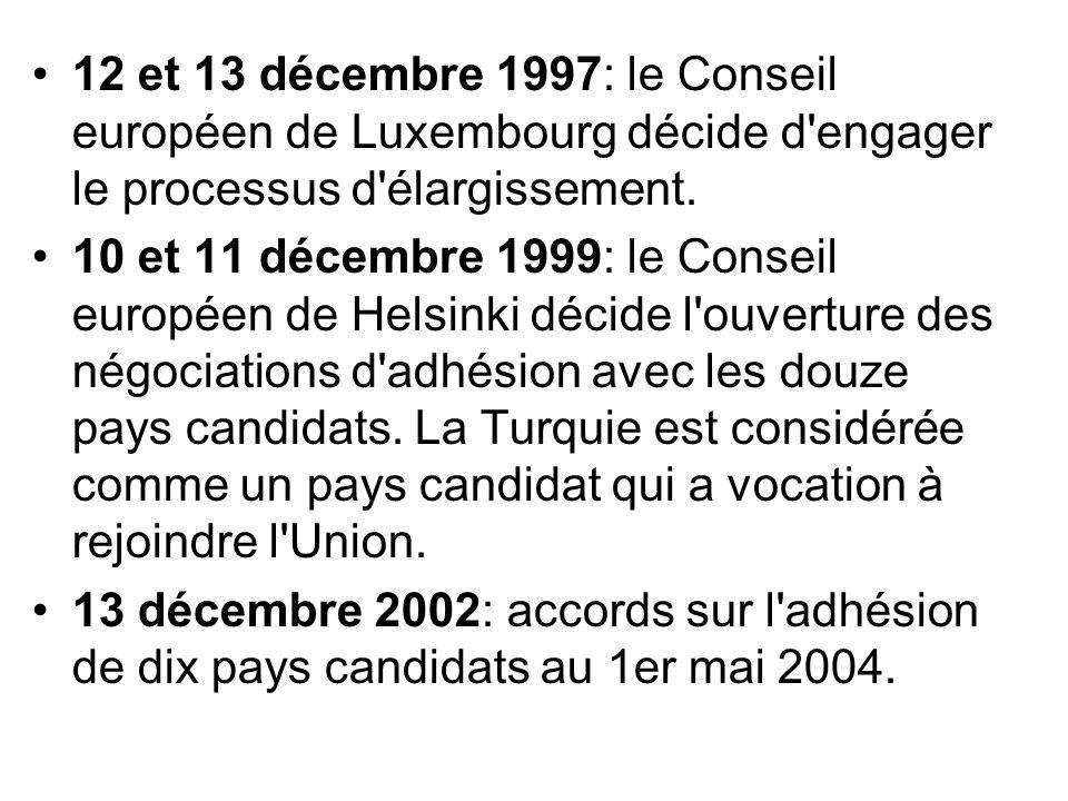 12 et 13 décembre 1997: le Conseil européen de Luxembourg décide d engager le processus d élargissement.