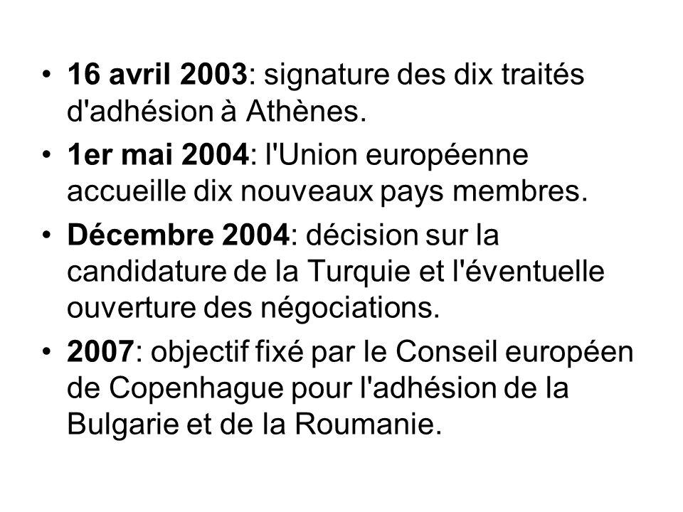 16 avril 2003: signature des dix traités d adhésion à Athènes.