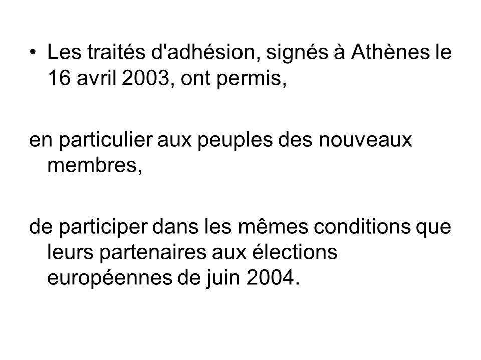 Les traités d adhésion, signés à Athènes le 16 avril 2003, ont permis,