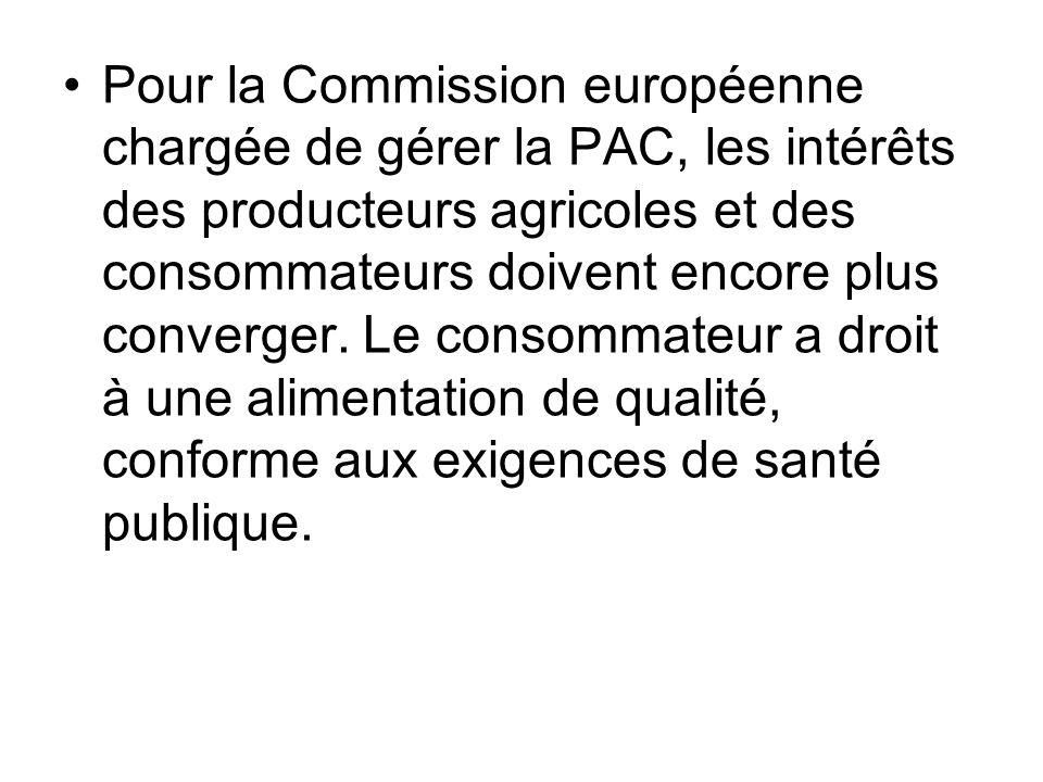 Pour la Commission européenne chargée de gérer la PAC, les intérêts des producteurs agricoles et des consommateurs doivent encore plus converger.