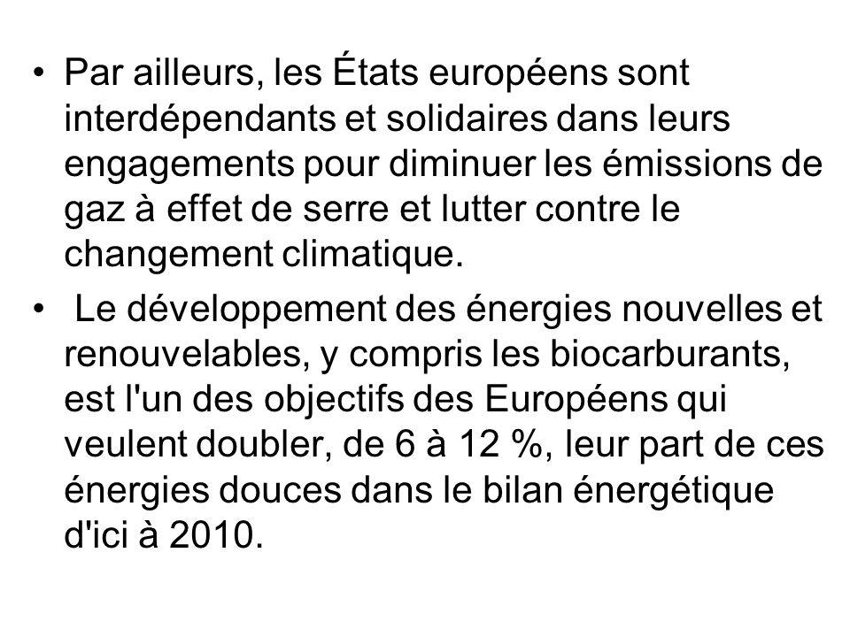 Par ailleurs, les États européens sont interdépendants et solidaires dans leurs engagements pour diminuer les émissions de gaz à effet de serre et lutter contre le changement climatique.