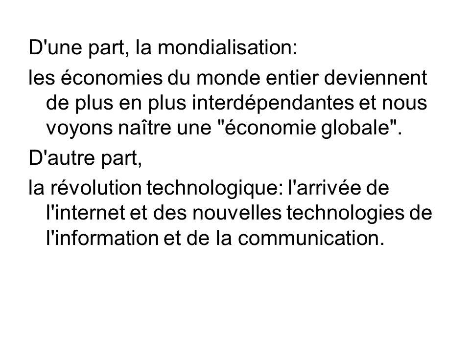 D une part, la mondialisation: