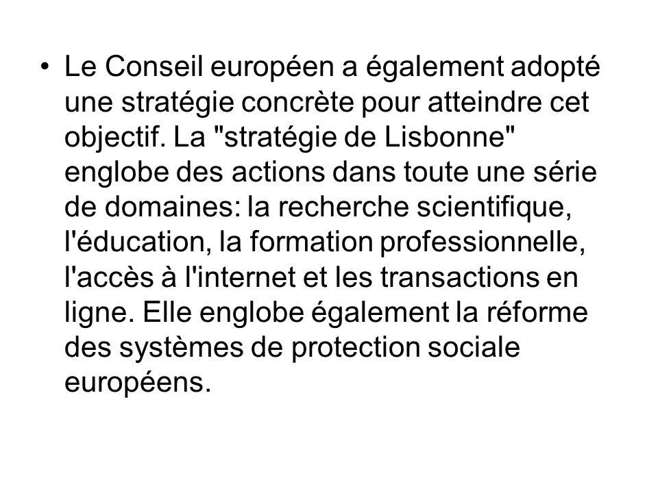Le Conseil européen a également adopté une stratégie concrète pour atteindre cet objectif.