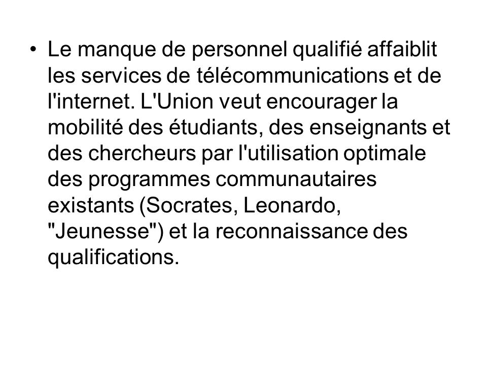 Le manque de personnel qualifié affaiblit les services de télécommunications et de l internet.