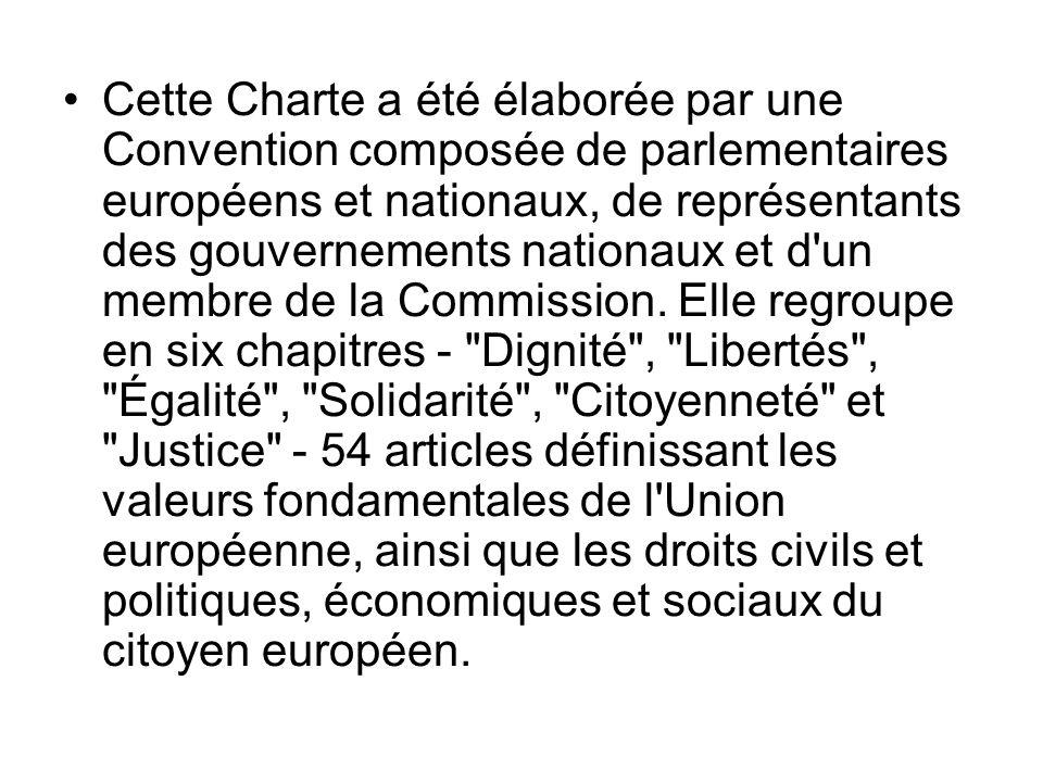 Cette Charte a été élaborée par une Convention composée de parlementaires européens et nationaux, de représentants des gouvernements nationaux et d un membre de la Commission.