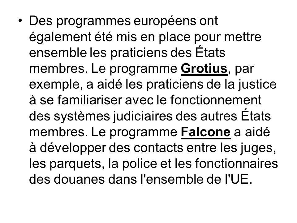 Des programmes européens ont également été mis en place pour mettre ensemble les praticiens des États membres.