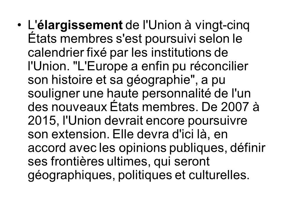 L élargissement de l Union à vingt-cinq États membres s est poursuivi selon le calendrier fixé par les institutions de l Union.
