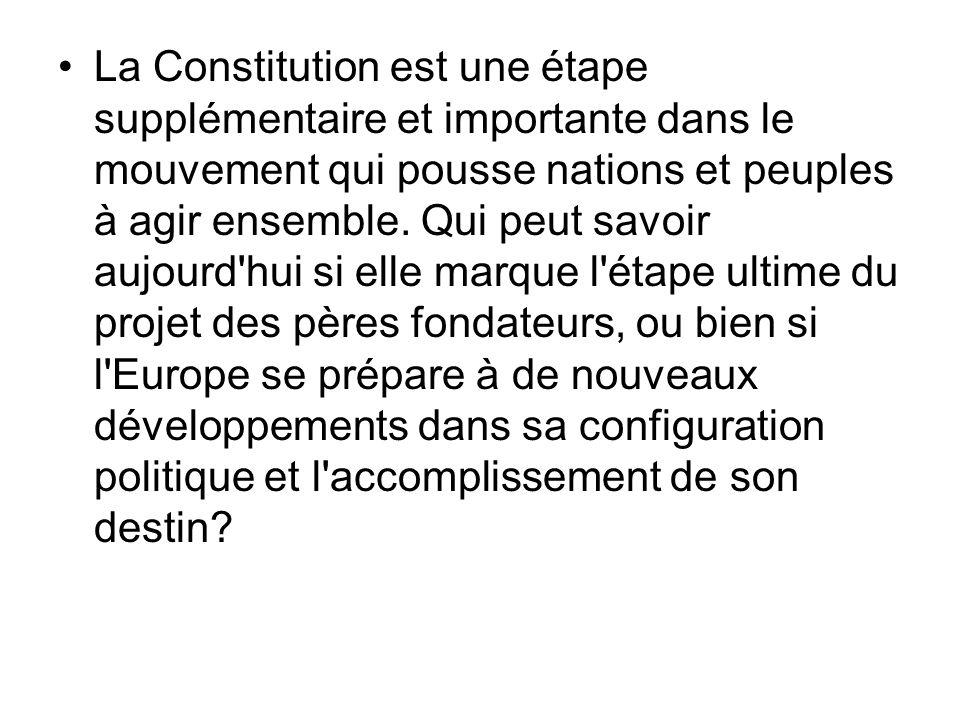 La Constitution est une étape supplémentaire et importante dans le mouvement qui pousse nations et peuples à agir ensemble.