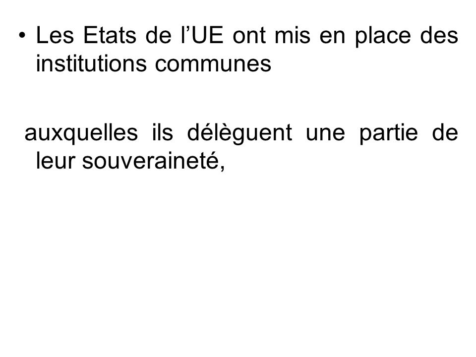 Les Etats de l'UE ont mis en place des institutions communes