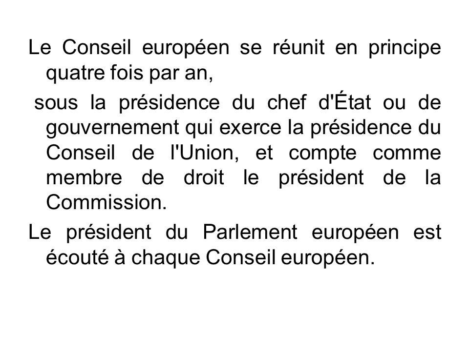 Le Conseil européen se réunit en principe quatre fois par an,