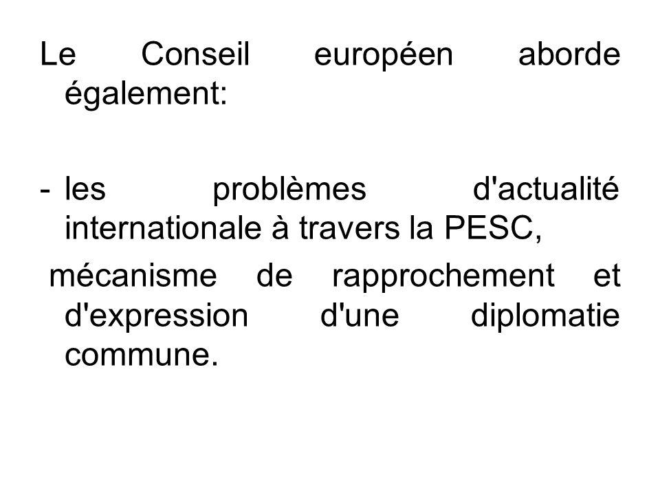 Le Conseil européen aborde également: