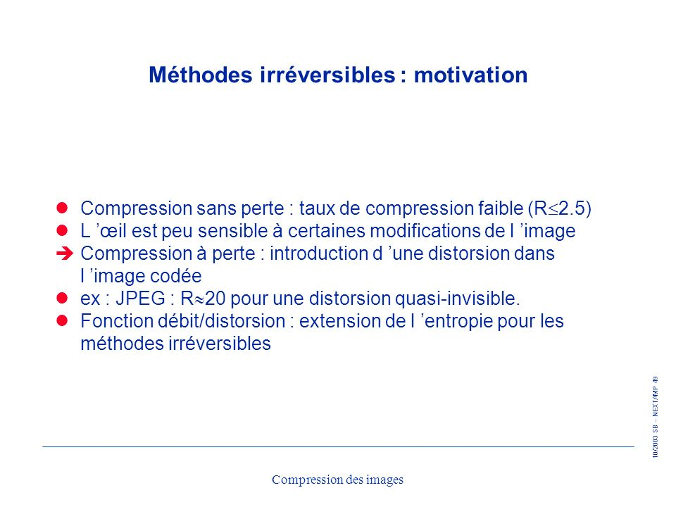 Méthodes irréversibles : motivation