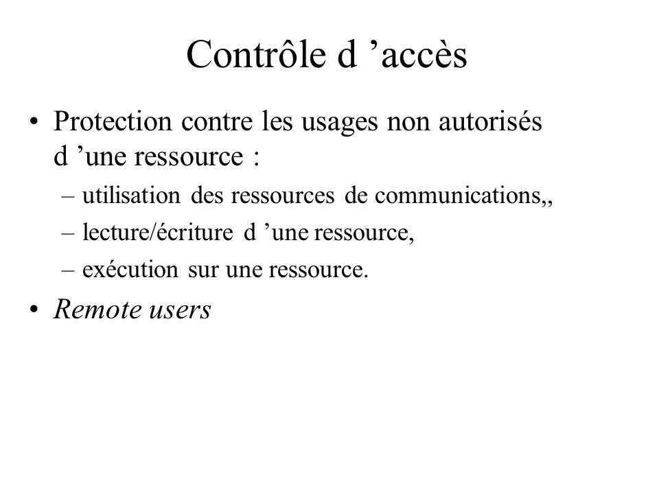 Contrôle d 'accès Protection contre les usages non autorisés d 'une ressource : utilisation des ressources de communications,,