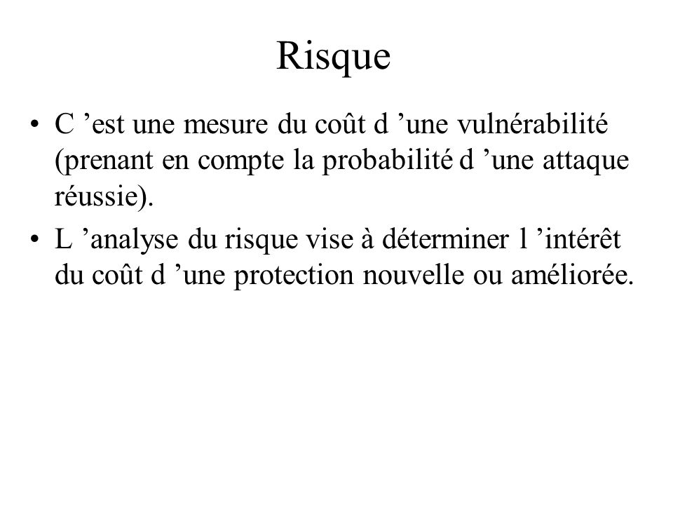 RisqueC 'est une mesure du coût d 'une vulnérabilité (prenant en compte la probabilité d 'une attaque réussie).