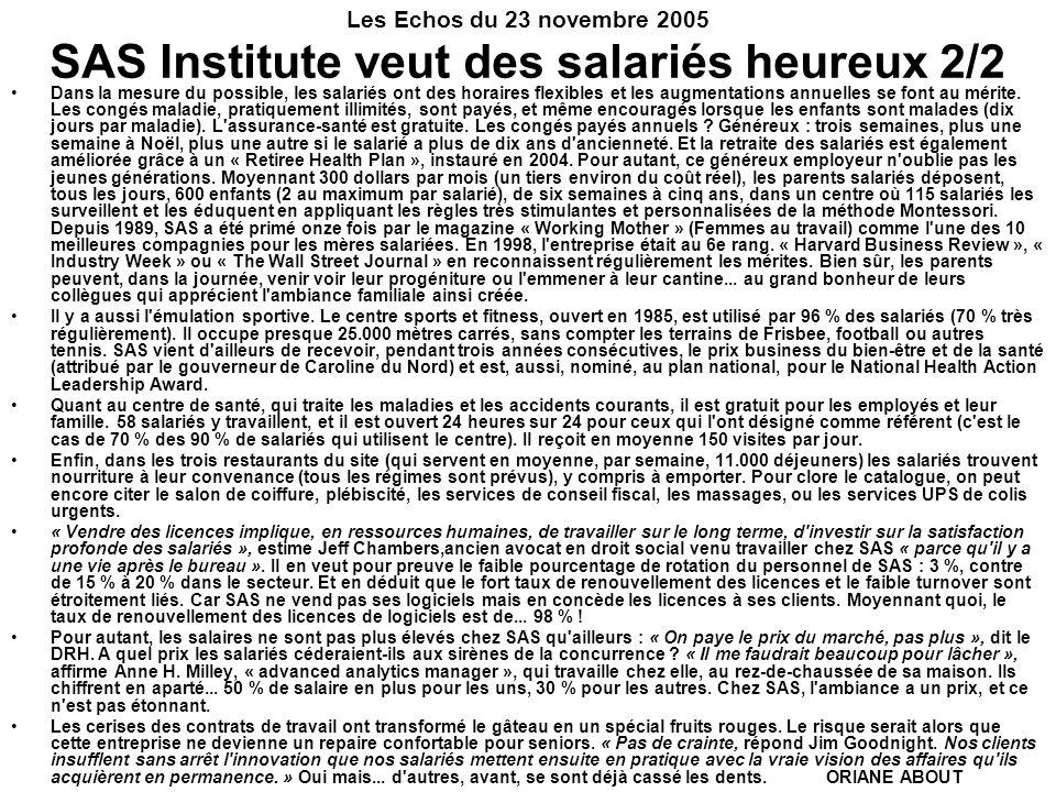 Les Echos du 23 novembre 2005 SAS Institute veut des salariés heureux 2/2