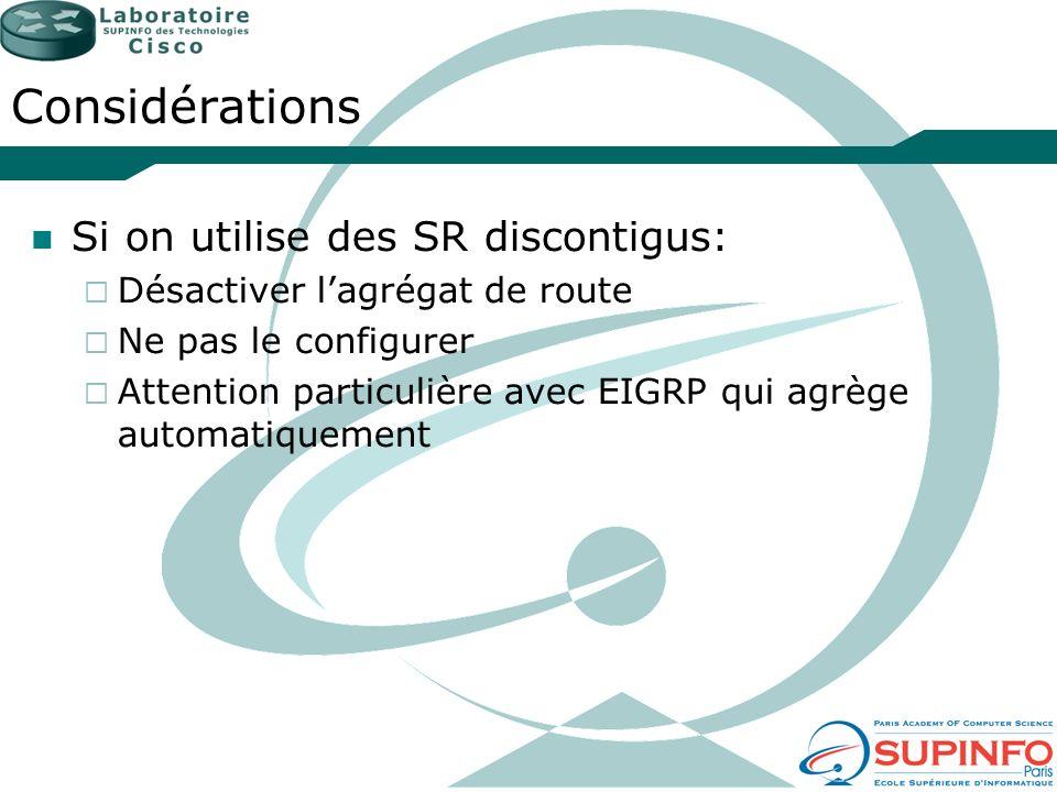Considérations Si on utilise des SR discontigus: