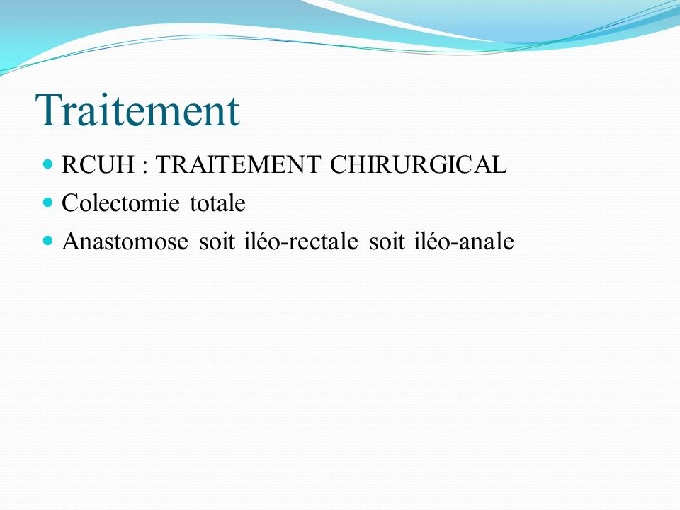 Traitement RCUH : TRAITEMENT CHIRURGICAL Colectomie totale