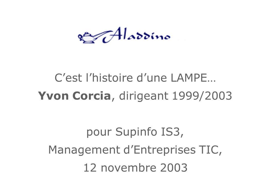 C'est l'histoire d'une LAMPE… Yvon Corcia, dirigeant 1999/2003