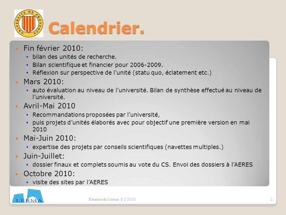 Calendrier. Fin février 2010: Mars 2010: Avril-Mai 2010 Mai-Juin 2010: