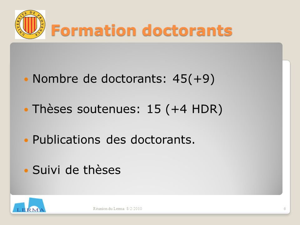 Formation doctorants Nombre de doctorants: 45(+9)