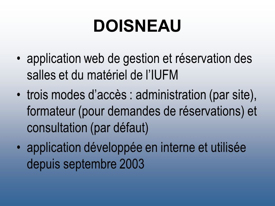 DOISNEAU application web de gestion et réservation des salles et du matériel de l'IUFM.