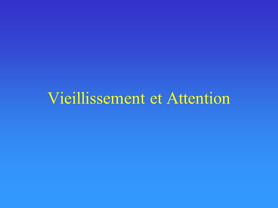 Vieillissement et Attention