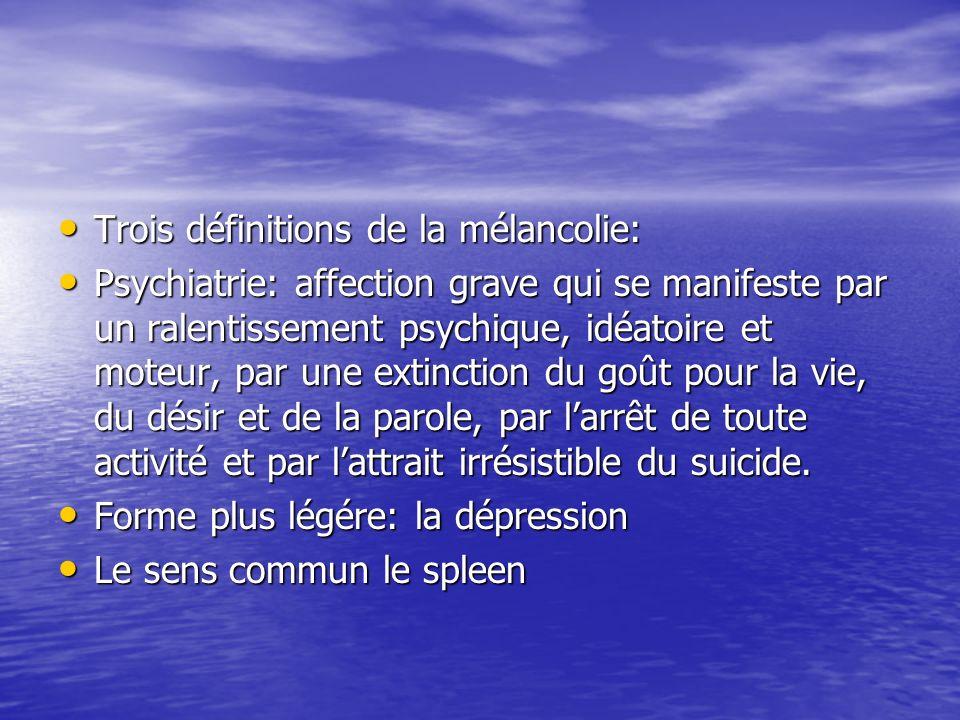 Trois définitions de la mélancolie: