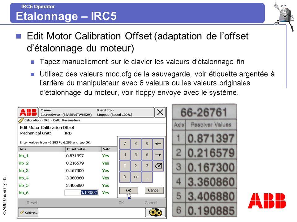 Etalonnage – IRC5 Edit Motor Calibration Offset (adaptation de l'offset d'étalonnage du moteur)