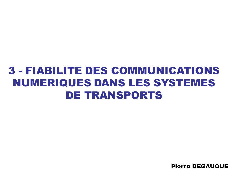 3 - FIABILITE DES COMMUNICATIONS NUMERIQUES DANS LES SYSTEMES DE TRANSPORTS