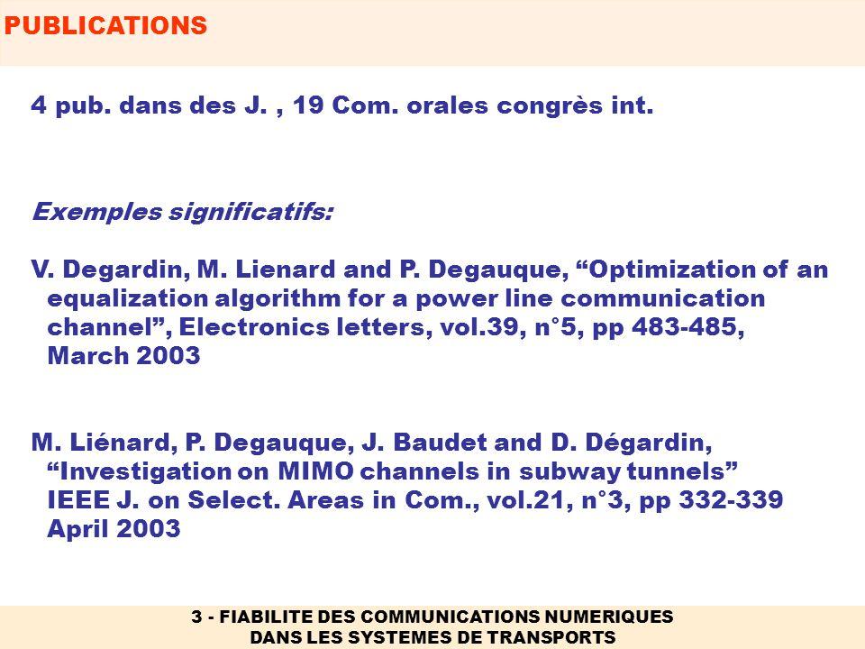 4 pub. dans des J. , 19 Com. orales congrès int.