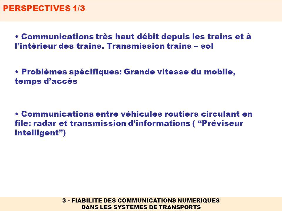 Problèmes spécifiques: Grande vitesse du mobile, temps d'accès