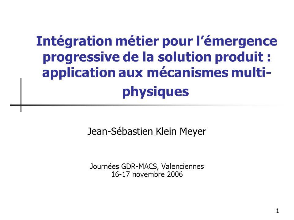 Intégration métier pour l'émergence progressive de la solution produit : application aux mécanismes multi-physiques