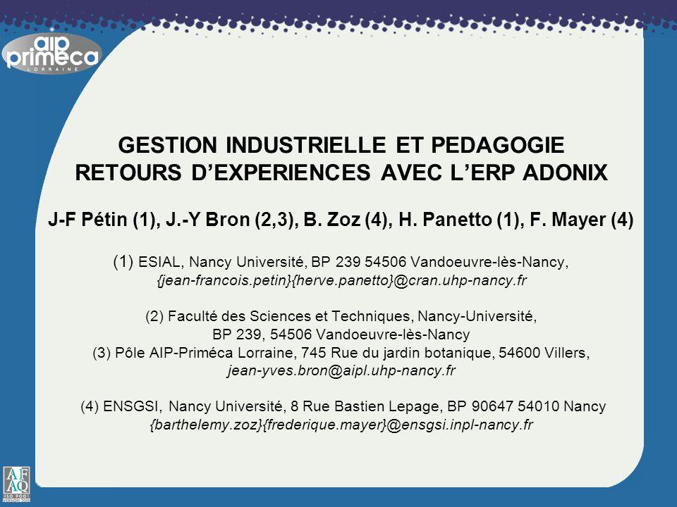 GESTION INDUSTRIELLE ET PEDAGOGIE RETOURS D'EXPERIENCES AVEC L'ERP ADONIX J-F Pétin (1), J.-Y Bron (2,3), B.