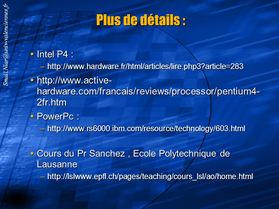 Plus de détails : Intel P4 : http://www.hardware.fr/html/articles/lire.php3 article=283.