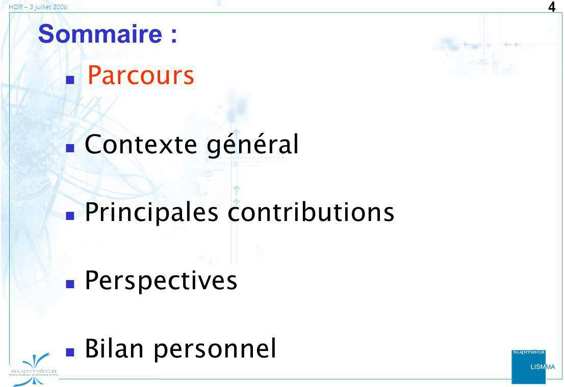 Sommaire : Parcours. Contexte général. Principales contributions. Perspectives. Bilan personnel.