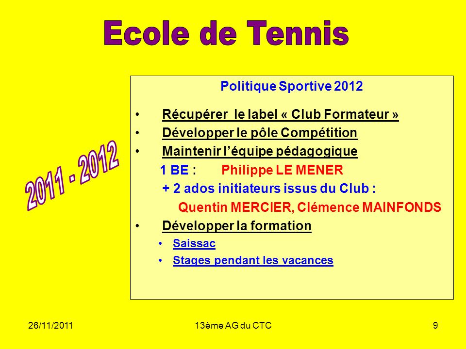 Ecole de Tennis 2011 - 2012 Politique Sportive 2012