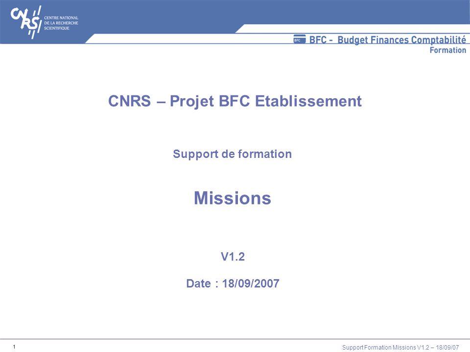 Support de formation Missions V1.2 Date : 18/09/2007