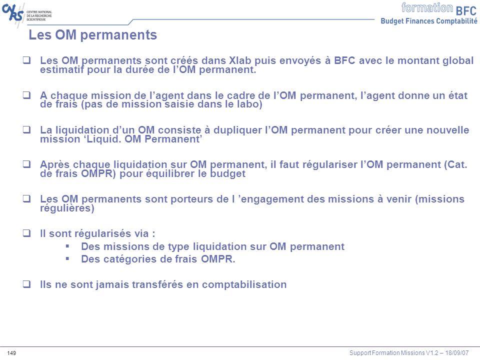 Les OM permanents Les OM permanents sont créés dans Xlab puis envoyés à BFC avec le montant global estimatif pour la durée de l'OM permanent.