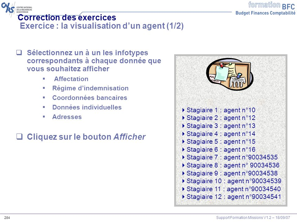 Correction des exercices Exercice : la visualisation d'un agent (1/2)