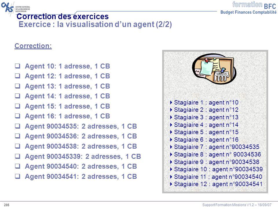 Correction des exercices Exercice : la visualisation d'un agent (2/2)