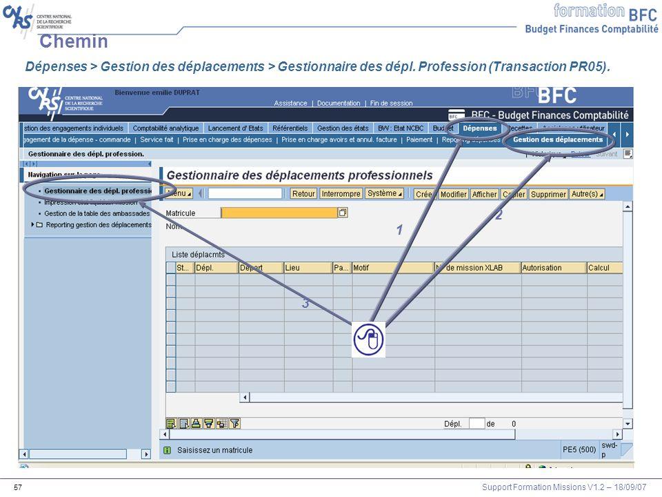 Chemin Dépenses > Gestion des déplacements > Gestionnaire des dépl. Profession (Transaction PR05). 2.