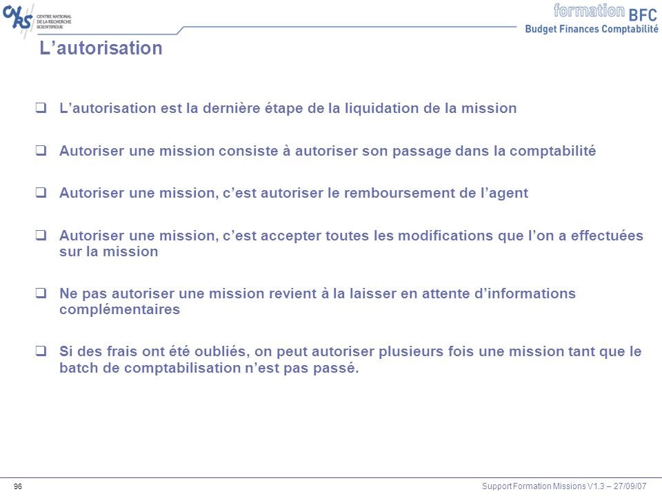 L'autorisationL'autorisation est la dernière étape de la liquidation de la mission.