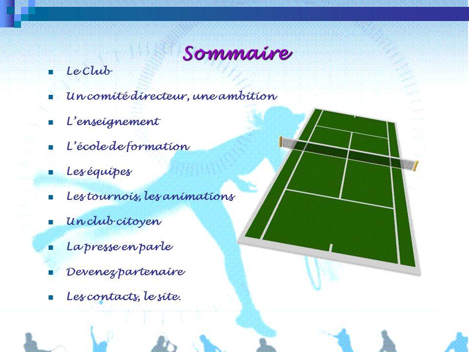 Sommaire Le Club Un comité directeur, une ambition L'enseignement
