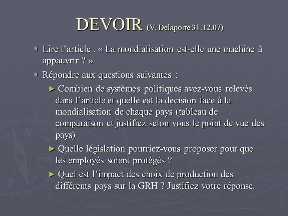 DEVOIR (V. Delaporte 31.12.07) Lire l'article : « La mondialisation est-elle une machine à appauvrir »