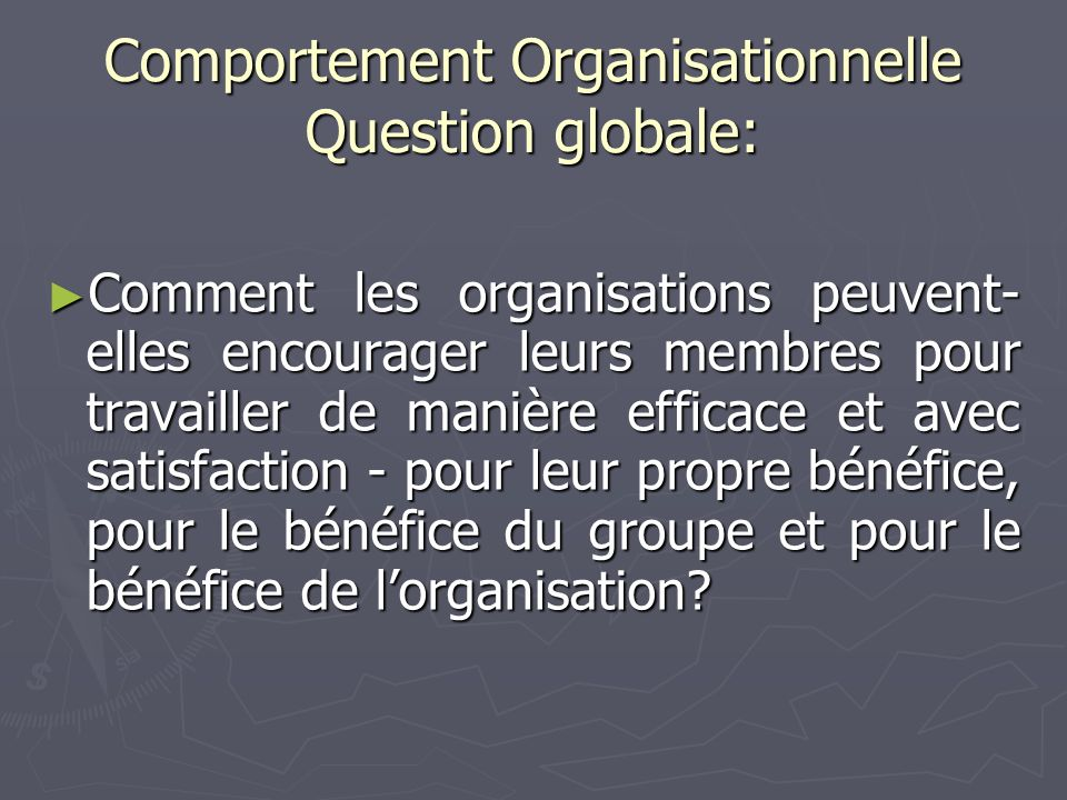 Comportement Organisationnelle Question globale: