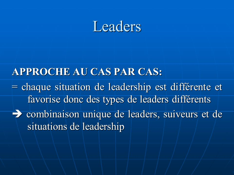 Leaders APPROCHE AU CAS PAR CAS: