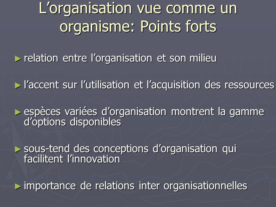 L'organisation vue comme un organisme: Points forts